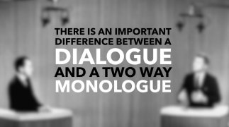 Two way monologue